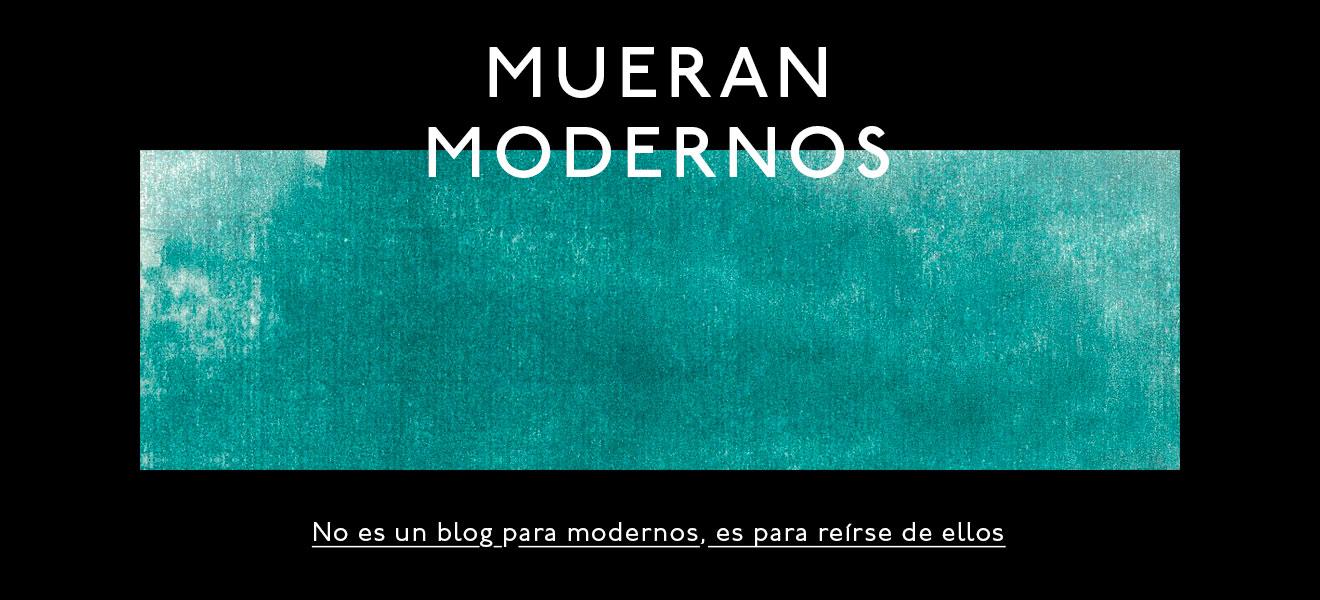 Mueran Modernos