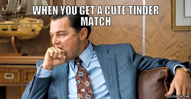 lMi-when-you-get-a-cute-tinder-match